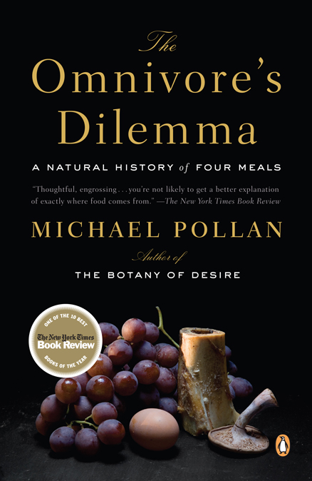 The Omnivore's Dilemma: A Natural History.
