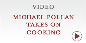 VIDEO: Michael Pollan Takes On Cooking